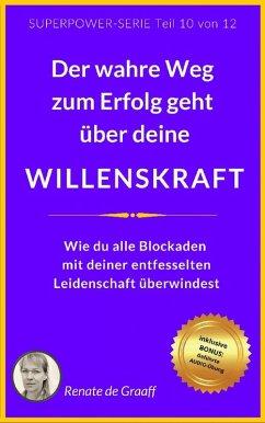WILLENSKRAFT - der wahre Weg zum Erfolg (eBook, ePUB) - de Graaff, Renate