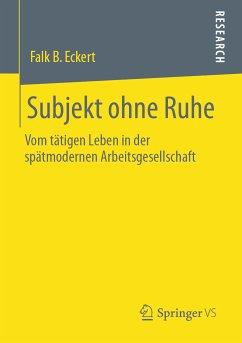 Subjekt ohne Ruhe (eBook, PDF) - Eckert, Falk B.