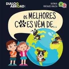 Os Melhores Cães Vêm De... (Bilíngue Português-English) - Books, Dialog Abroad