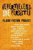 Nevertheless She Persisted: Flash Fiction Project (eBook, ePUB)