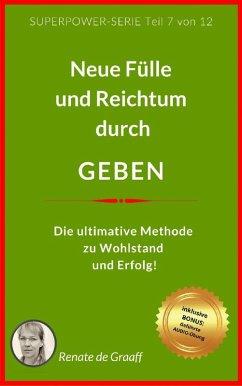 GEBEN - neue Fülle & Reichtum (eBook, ePUB) - de Graaff, Renate