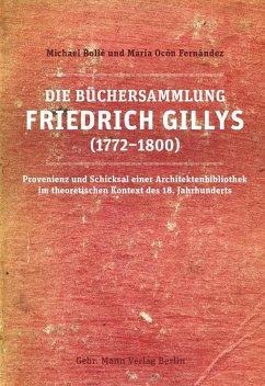Die Büchersammlung Friedrich Gillys (1772-1800) (eBook, PDF) - Bollé; Ocón Fernández, María