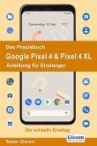 Das Praxisbuch Google Pixel 4 & Pixel 4 XL - Anleitung für Einsteiger 978-3-96469-079-1 (eBook, PDF)