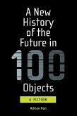 A New History of the Future in 100 Objects (eBook, ePUB)