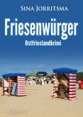 Friesenwürger. Ostfrieslandkrimi (eBook, ePUB)