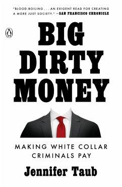 Big Dirty Money (eBook, ePUB) - Taub, Jennifer