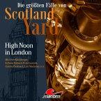 Die größten Fälle von Scotland Yard, Folge 41: High Noon in London (MP3-Download)