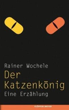 Der Katzenkönig (Mängelexemplar) - Wochele, Rainer