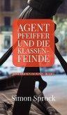 Agent Pfeiffer und die Klassenfeinde (eBook, ePUB)