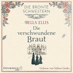 Die verschwundene Braut / Die Brontë-Schwestern Bd.1 (MP3-Download)