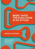 Beer: Taste the Evolution in 50 Styles (eBook, ePUB)