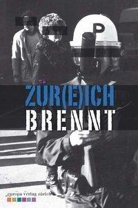 Zür(e)ich brennt (Mängelexemplar) - Braendle, Christoph; Hänny, Reto; Marendaz, Alain