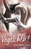 Trust me, Vögelchen! / Hard & Love Bd.5 (eBook, ePUB)