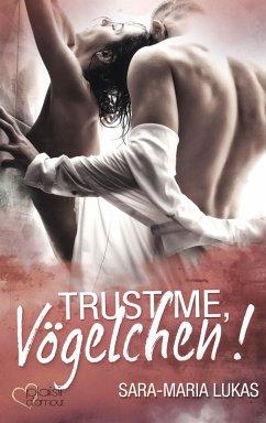 Trust me, Vögelchen! / Hard & Love Bd.5 (eBook, ePUB) - Lukas, Sara-Maria