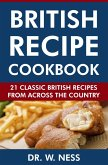 British Recipe Cookbook: 21 Classic British Recipes from Across the Country (eBook, ePUB)