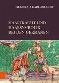 Haartracht und Haarsymbolik bei den Germanen (eBook, PDF)