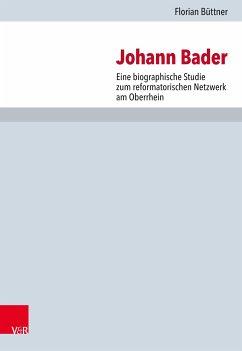 Johann Bader (eBook, PDF) - Büttner, Florian