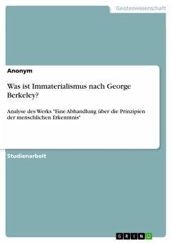 Was ist Immaterialismus nach George Berkeley? (eBook, PDF)