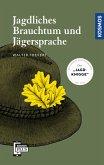 Jagdliches Brauchtum und Jägersprache (eBook, ePUB)