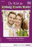 Die Welt der Hedwig Courths-Mahler 494 - Liebesroman (eBook, ePUB)
