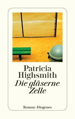 Die gläserne Zelle (eBook, ePUB) - Highsmith, Patricia