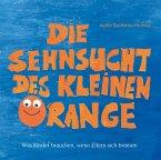 Die Sehnsucht des kleinen Orange (eBook, ePUB)
