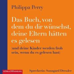Das Buch, von dem du dir wünschst, deine Eltern hätten es gelesen (MP3-Download) - Perry, Philippa