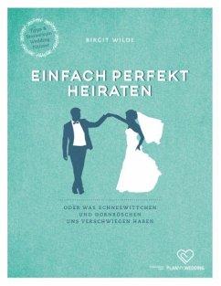Einfach perfekt heiraten - Wilde, Birgit