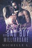 Der Club Der Bad Boy Milliardäre: Ein Milliardär - Liebesroman (eBook, ePUB)