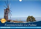 Faszinierendes La Palma (Wandkalender 2021 DIN A4 quer)