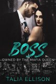 Boss (Owned by the Mafia Queen, #3) (eBook, ePUB)