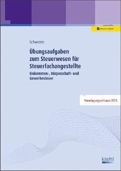 Übungsaufgaben zum Steuerwesen für Steuerfachangestellte - Schweizer, Reinhard