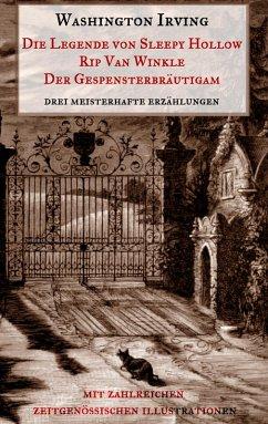 Die Legende von Sleepy Hollow, Rip Van Winkle, Der Gespensterbräutigam (eBook, ePUB)