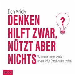 Denken hilft zwar, nützt aber nichts (MP3-Download) - Ariely, Dan