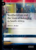Neoliberalism and the State of Belonging in South Africa (eBook, PDF)