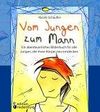 Vom Jungen zum Mann - Ein abenteuerliches Bilderbuch für alle Jungen, die ihren Körper neu entdecken