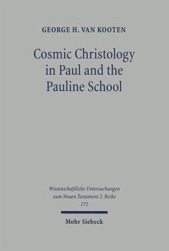 Cosmic Christology in Paul and the Pauline School (eBook, PDF) - Kooten, George H. van