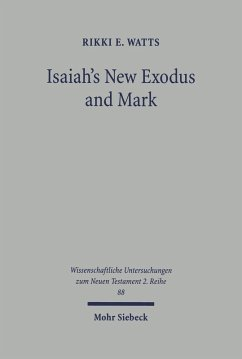 Isaiah's New Exodus and Mark (eBook, PDF) - E Watts, Rikki