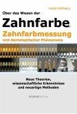 Über das Wesen der Zahnfarbe, Zahnfarbmessung und dentaloptischer Phänomene (eBook, PDF)