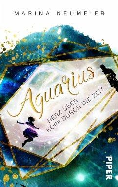 Aquarius - Herz über Kopf durch die Zeit (eBook, ePUB) - Neumeier, Marina