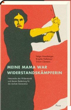 Meine Mama war Widerstandskämpferin (Mängelexemplar) - Amesberger, Helga;Halbmayr, Brigitte;Clemens, Simon