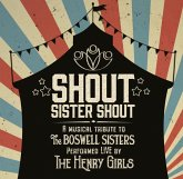 Shout Sister Shout: A Musical Tribute To The Boswe