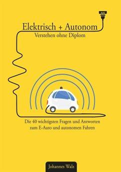 Elektrisch + Autonom: Verstehen ohne Diplom (eBook, ePUB)