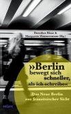 »Berlin bewegt sich schneller, als ich schreibe«