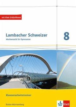 Lambacher Schweizer Mathematik 8. Ausgabe Baden-Württemberg. Klassenarbeitstrainer. Schülerheft mit Lösungen Klasse 8