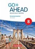 Go Ahead 8. Jahrgangsstufe - Ausgabe für Realschulen in Bayern - Grammarmaster