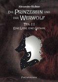 Die Prinzessin und der Werwolf, Eine Liebe, eine Gefahr