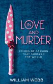 In Love and Murder: Crimes of Passion That Shocked the World (eBook, ePUB)