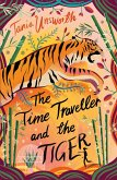 The Time Traveller and the Tiger (eBook, ePUB)
