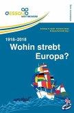 Wohin strebt Europa? 1918-2018 (Mängelexemplar)